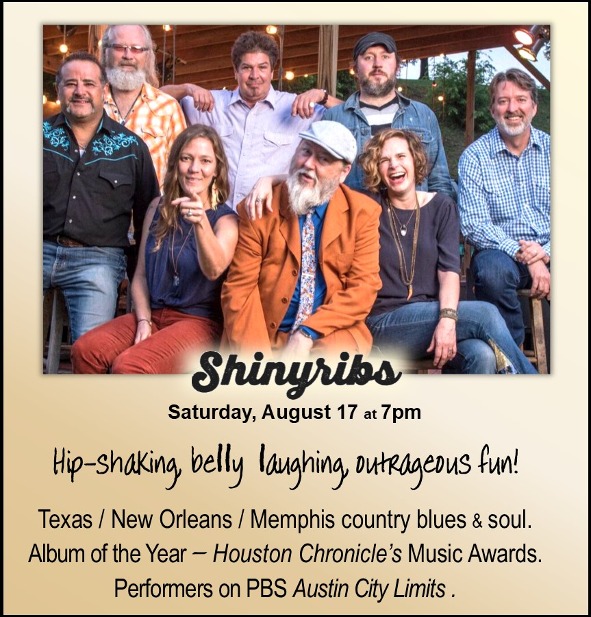 This is hip-shaking, belly laughing, outrageous fun! After appearing on Austin City Limits, Shinyribs is selling-out shows across the U.S. Their unique Texas/New Orleans/Memphis blues/soul vibe is irresistible. Named 2017 Best Austin Band at Houston Chronicle's prestigious Music Awards, and Album of the Year from the Austin American Statesman.